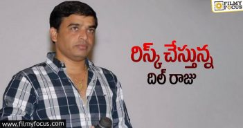 Once again Dil Raju doing risk